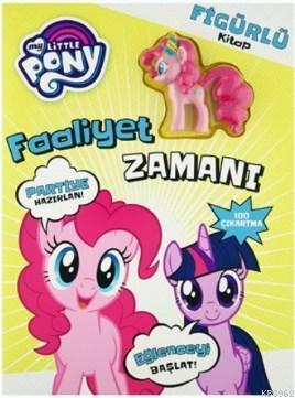 My Little Pony - Faaliyet Zamanı; Figürlü Kitap