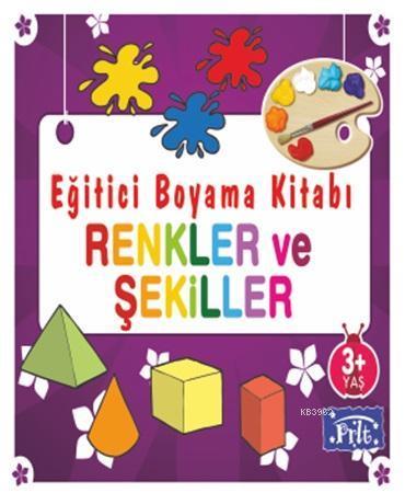 Eğitici Boyama Kitabı - Renkler ve Şekiller; 3 Yaş Üstü
