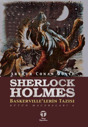 Sherlock Holmes Baskerville'lerin Tazısı; Bütün Maceraları 6
