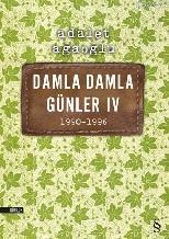 Damla Damla Günler IV; 1990-1996