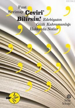 Çeviri'Bilirsin - Edebiyatın Gizli Kahramanlığı Hakkında Notlar