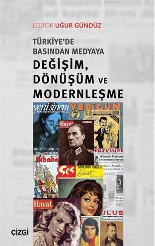 Türkiye'de Basından Medyaya Değişim, Dönüşüm ve Modernleşme