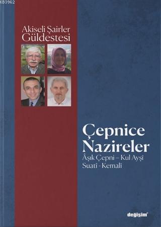Çepnice Nazireler; Aşık Çepni, Kul Ayşi, Suatî, Kemali