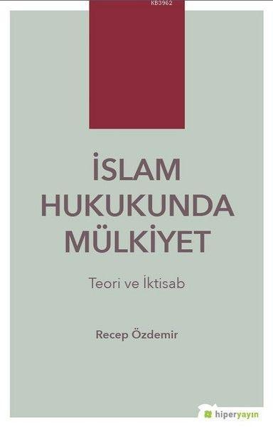 İslam Hukukunda Mülkiyet Teori ve İktisab