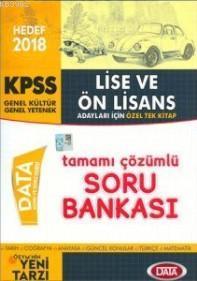 2018 KPSS Lise Ön Lisans Genel Yetenek Genel Kültür Tamamı Çözümlü Soru Bankası; Özel Tek Kitap