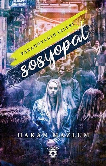 Sosyopat; Paranoyanın İzleri