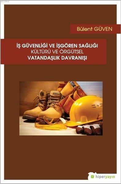 İş Güvenliği ve İşgören Sağlığı Kültürü ve Örgütsel Vatandaşlık Davranışı
