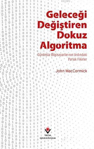 Geleceği Değiştiren Dokuz Algoritma; Günümüz Bilgisayarlarının Ardındaki Parlak Fikirler
