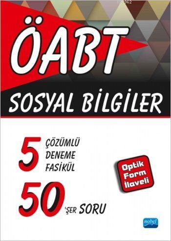 ÖABT - Sosyal Bilgiler - 5 Çözümlü Deneme Fasikül 50'şer Soru; Optik Form İlaveli