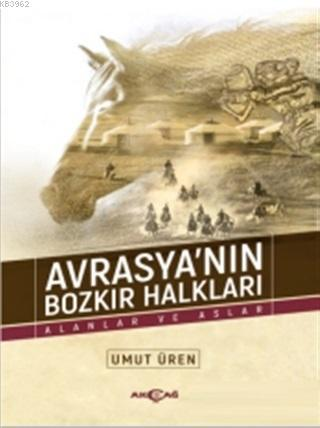 Avrasya'nın Bozkır Halkları; Alanlar ve Aslar