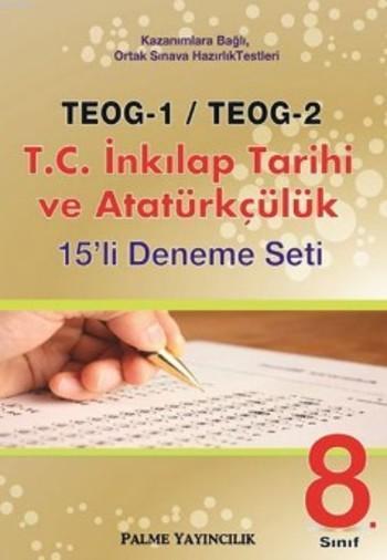 Teog-1 Teog-2 T.C. İnkılap Tarihi ve Atatürkçülük; 15'li Deneme Seti