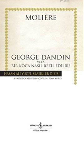 George Dandin veya Bir Koca Nasıl Rezil Edilir?