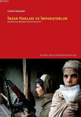 İnsan Hakları ve İmparatorluk; Kozmopolitanizmin Siyasi Felsefesi