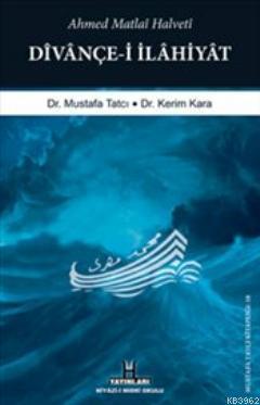 Divançe-i İlahiyat: Ahmed Matlai Halveti