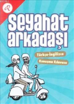 Seyahat Arkadaşı : Türkçe İngilizce Konuşma Kılavuzu