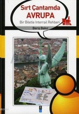 Sırt Çantamda Avrupa; İnterrail Hakkında Bilmek İstediğiniz Her Şey
