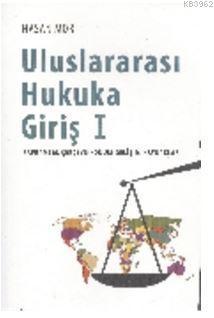 Uluslararası Hukuka Giriş 1; Kavramsal Çerçeve - Konum - Gelişim - Kaynaklar