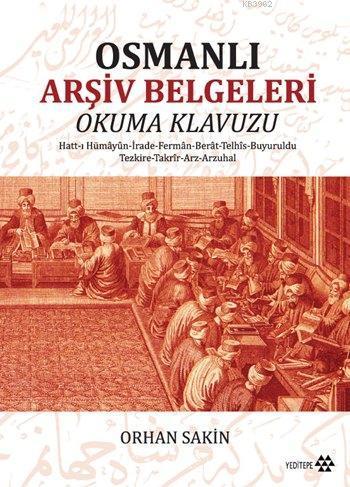 Osmanlı Arşiv Belgeleri; Okuma Klavuzu