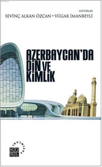 Azerbaycanda Din ve Kimlik
