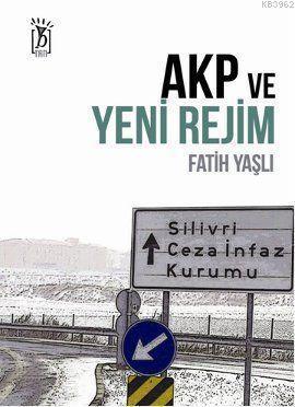 AKP ve Yeni Rejim