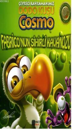 Çevreci Kahramanımız Dodo Kuşu Cosmo; Fabrico'nun Sihirli Dünyası