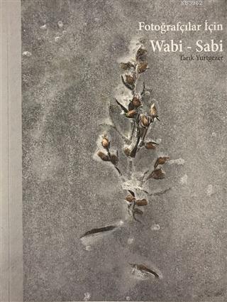 Fotoğrafçılar İçin Wabi - Sabi
