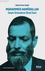 Muhammed Hamidullah : İslam İktisadının Öncü İsmi