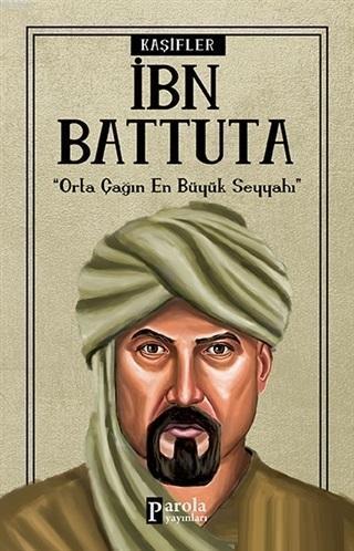 İbn Battuta - Kaşifler; Orta Çağın En büyük Seyyahı