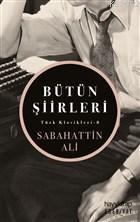 Sabahattin Ali - Bütün Şiirleri; Türk Kasikleri - 8