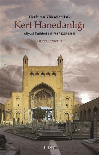Herat'tan Yükselen Işık Kert Hanedanlığı; (Siyasi Tarihleri 643-791 / 1245-1389)
