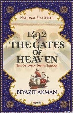 1492 The Gates Of Heaven; The Ottoman Empire Trilogy