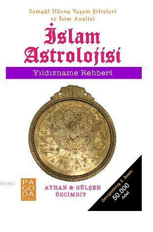 İslam Astrolojisi - Yıldızname Rehberi; Esmaül Hüsna Yaşam Şifreleri ve İsim Analizi
