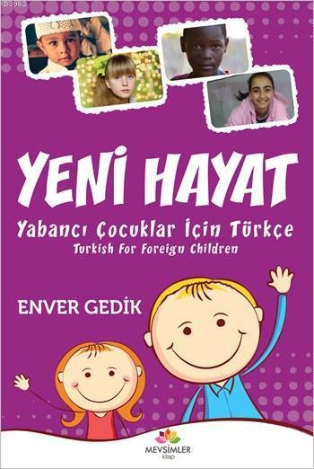 Yeni Hayat; Yabancı Çocuklar İçin Türkçe