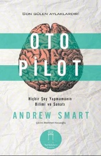 Oto Pilot; Hiçbir Şey Yapmamanın Bilimi Ve Sanatı