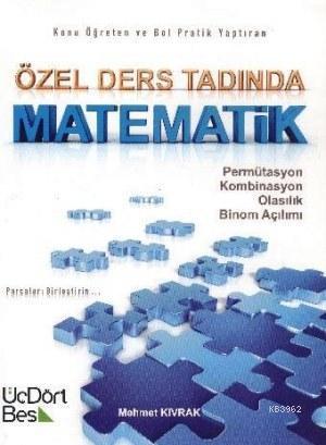 Özel Ders Tadında Matematik - Permütasyon Kombinasyon Olasılık Binom Açılımı