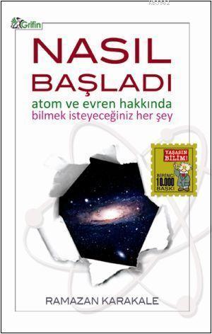 Nasıl Başladı; Atom ve Evren Hakkında  Bilmek İsteyeceğiniz Her Şey