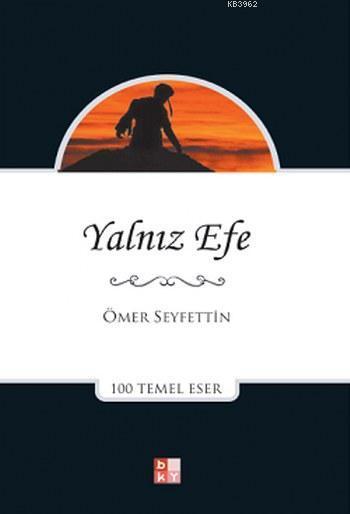 Yalnız Efe; 100 Temel Eser