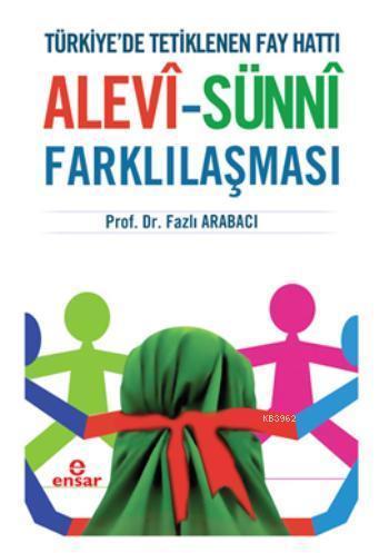 Alevî-Sünnî Farklılaşması; Türkiye'de Tetiklenen Fay Hattı
