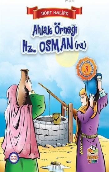 Ahlak Örneği Hz. Osman (ra); Dört Halife