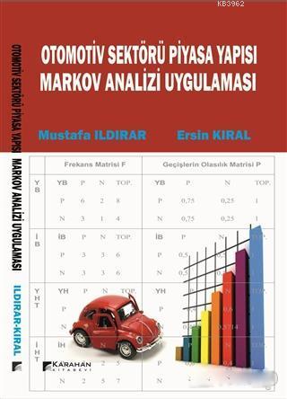 Otomotiv Sektörü Piyasa Yapısı Markov Analiz Uygulaması