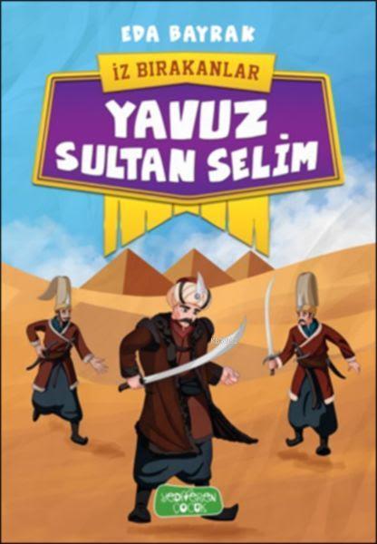 İz Bırakanlar - Yavuz Sultan Selim