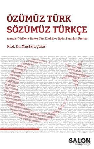 Özümüz Türk Sözümüz Türkçe; Avrupalı Türklerin Türkçe, Türk Kimliği ve Eğitim Sorunları Üzerine