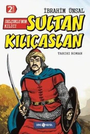 Selçuklu'nun Kılıcı Sultan Kılıçaslan