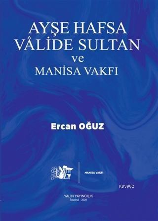 Ayşe Hafsa Vâlide Sultan ve Manisa Vakfı