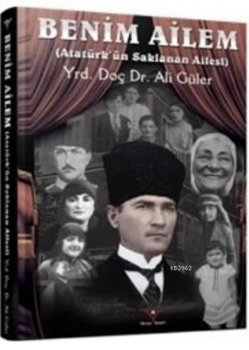 Benim Ailem; Atatürk'ün Saklanan Ailesi