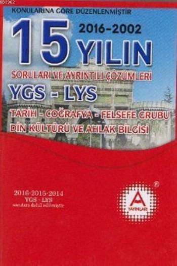 15 Yılın 2016-2002 YGS-LYS; Tarih Coğrafya Felsefe Grubu Din Kültürü ve Ahlak Bilgisi