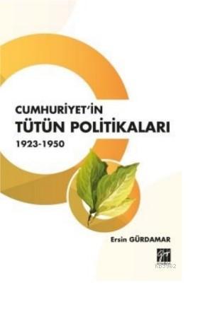 Cumhuriyet'in Tütün Politikaları 1923- 1950