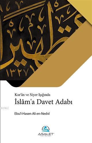 İslam'a Davet Adabı; Kur'an ve Siyer Işığında