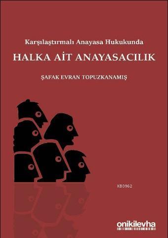 Karşılaştırmalı Anayasa Hukukunda Halka Ait Anayasacılık