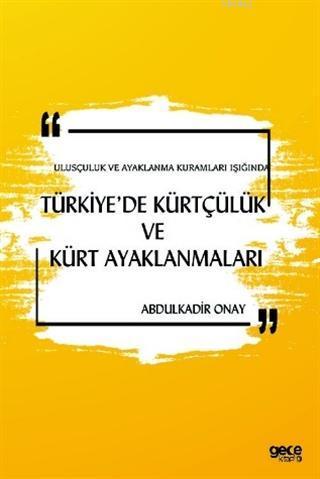 Ulusçuluk ve Ayaklanma Kuramları Işığında Türkiye'de Kürtçülük ve Kürt Ayaklanmaları